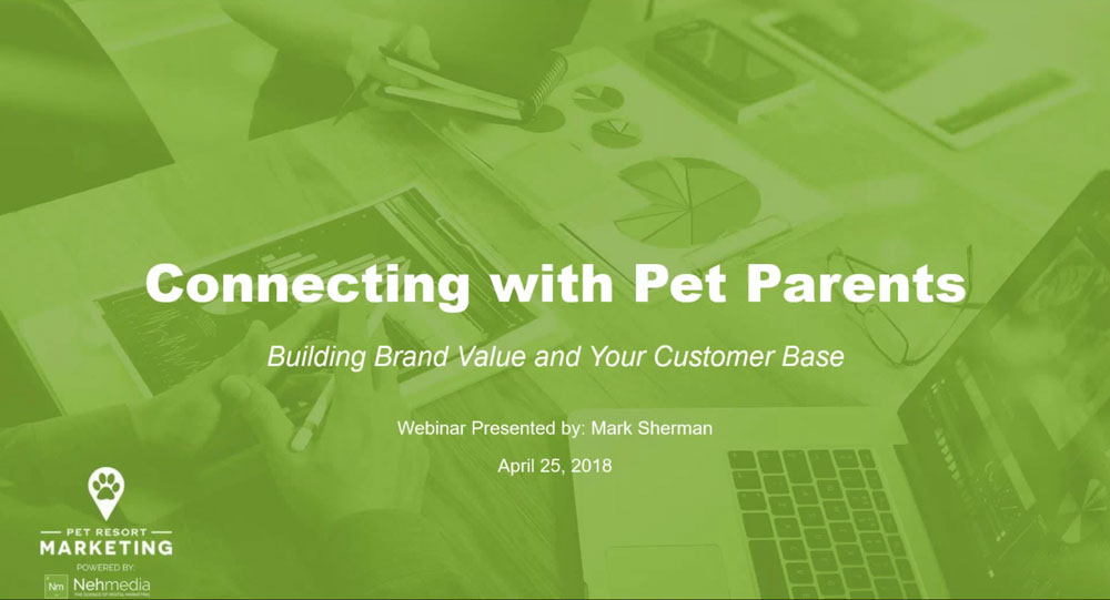 Connecting with Pet Parents: Building Brand Value and Your Customer Base