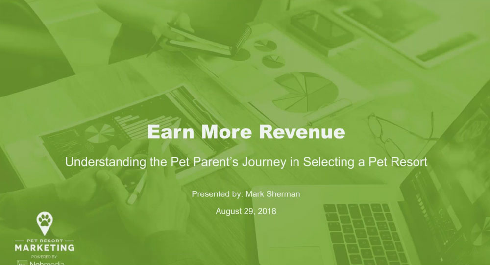 Earn More Revenue by Understanding the Pet Parent's Journey in Selecting a Pet Resort