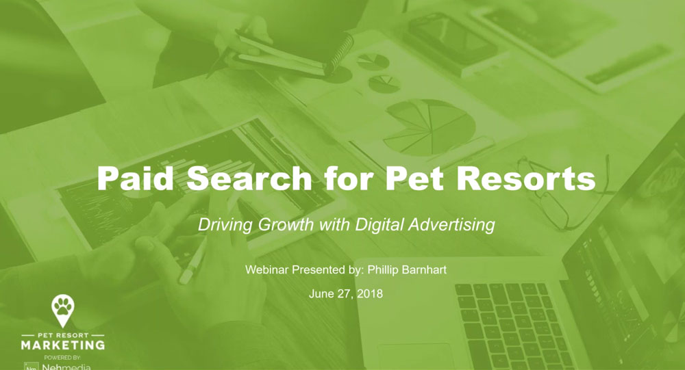 Paid Search for Pet Resorts - Driving Growth with Digital Advertising