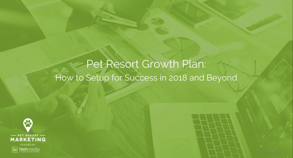 Pet Resort Growth Plan 2018