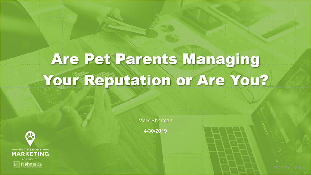 Are Pet Parents Managing Your Reputation Management Or Are You?